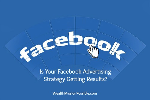 Is Your Facebook Advertising Strategy Getting Results?