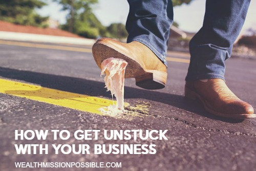 Getting Unstuck with Your Business