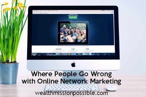 Where People Go Wrong with Online Network Marketing