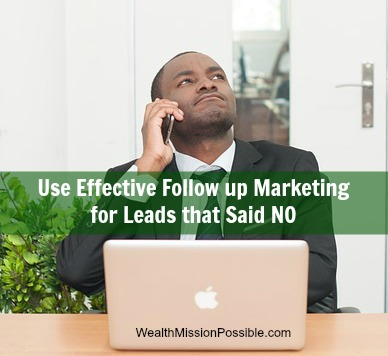 Follow up marketing for prospects that said no