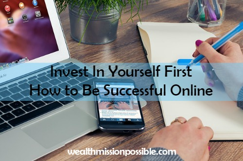 Invest in yourself first for online success