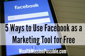 5 Ways to Use Facebook as a Marketing Tool for Free