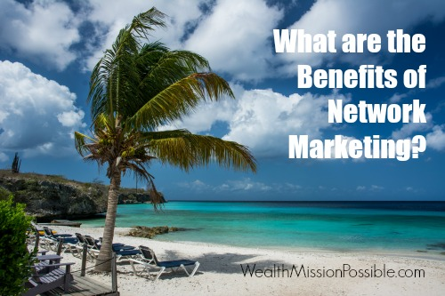 What are the Benefits of Network Marketing?