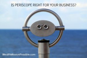 Why Use Periscope to Reach Your Target Audience