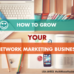 How to Grow Your Network Marketing Business