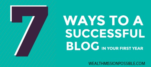 7 Ways to a Successful Blog in Your First Year