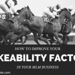 How to Improve Your MLM Likeability Factor for Success