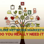 Online Network Marketing: Do You Really Need it?