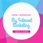 How I Improved My Internet Marketing with 5 Strategies