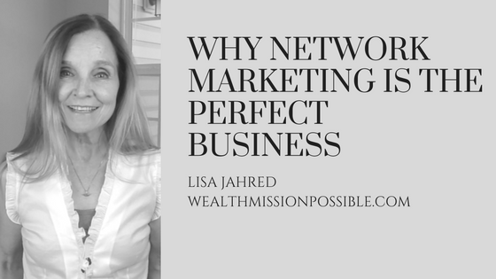 Network marketing is the perfect business for you