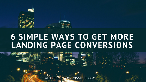 6 Ways to Increase Landing Page Conversion Rates
