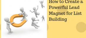 Create a powerful lead magnet to grow your email list