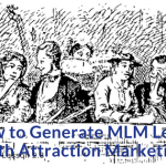 How to Generate MLM Leads with Attraction Marketing