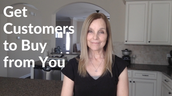How to get customers to buy from you