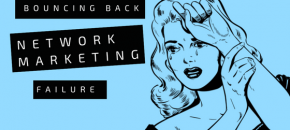 Bouncing back from an MLM failure