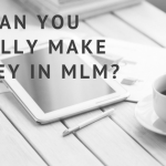 Can You Really Make Money in MLM?