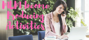 Income producing activities in network marketing