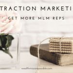 How to Get More Reps with Attraction Marketing