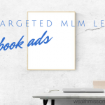 How to Get Targeted MLM Leads with Facebook Ads