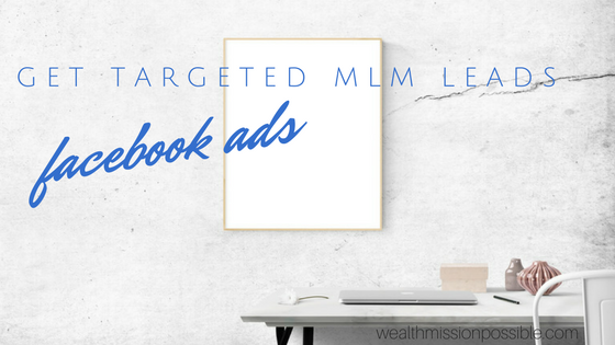 Use Facebook lead ads for MLM lead generation