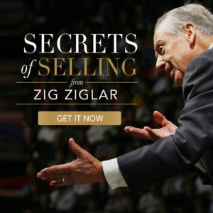 Secrets of selling with Zig Ziglar
