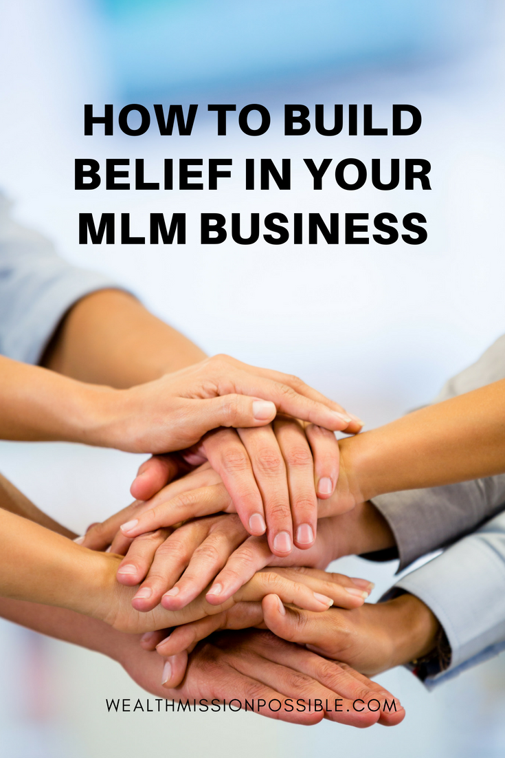 Learn How to Build Belief in your MLM Business.