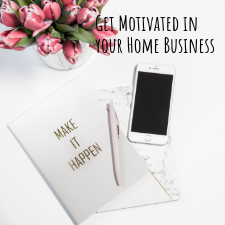 get motivated in home business