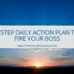5 Step Daily Action Plan to Fire Your Boss