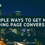 6 Simple Ways to Get More Landing Page Conversions