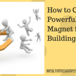 How to Create a Powerful Lead Magnet for List Building