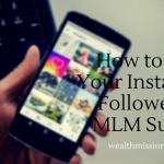 How to Grow Your Instagram Followers for MLM Success