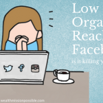 Is Low Organic Reach on Facebook Killing your Business?