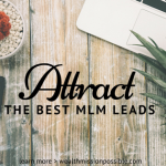 How to Attract the Best MLM Leads