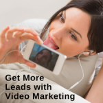 Get More Leads with Video Marketing
