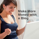 How to Make More Money with a Blog