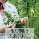 How to Make Money Selling CBD Oil