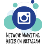 How to Get Network Marketing Results on Instagram